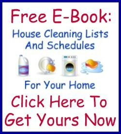 Get a free 40 page ebook of house cleaning checklists, blank cleaning and laundry schedules and more, from Household Management 101.
