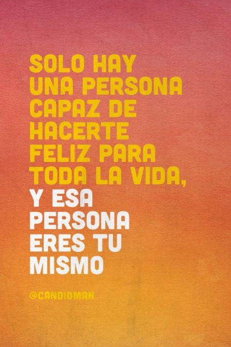 """""""Solo hay una persona capaz de hacerte #Feliz para toda la #Vida"""