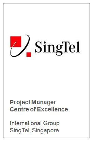 Project Manager Centre of Excellence   International Group SingTel, Singapore