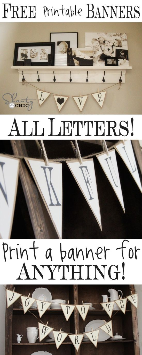 FREE Printable Letter Banners at Shanty-2-Chic.com! Print a banner for any holiday, party or room for FREE!!! LOVE these!! @ DIY Home Ideas