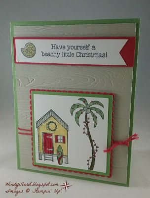 Windy's Wonderful Creations: Beachy Christmas, Stampin' Up!, Beachy Little Christmas, Pinewood Planks emboss folder