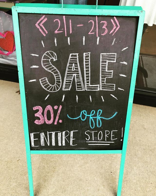 SALE 30% off the entire store February 1 - February 3! Come shop with us today we are open until 7 oclock!