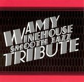 Smooth Jazz Tribute to Amy Winehouse [CD]