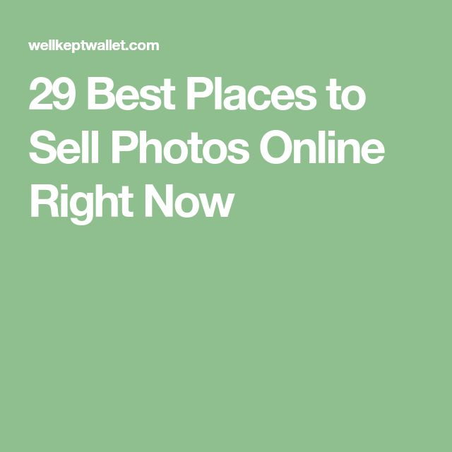 29 Best Places to Sell Photos Online Right Now