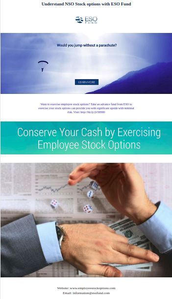 Understand NSO Stock options with ESO Fund Want to exercise employee stock options? Take an advance fund from ESO to exercise your stock options can provide you with significant upside with minimal risk.