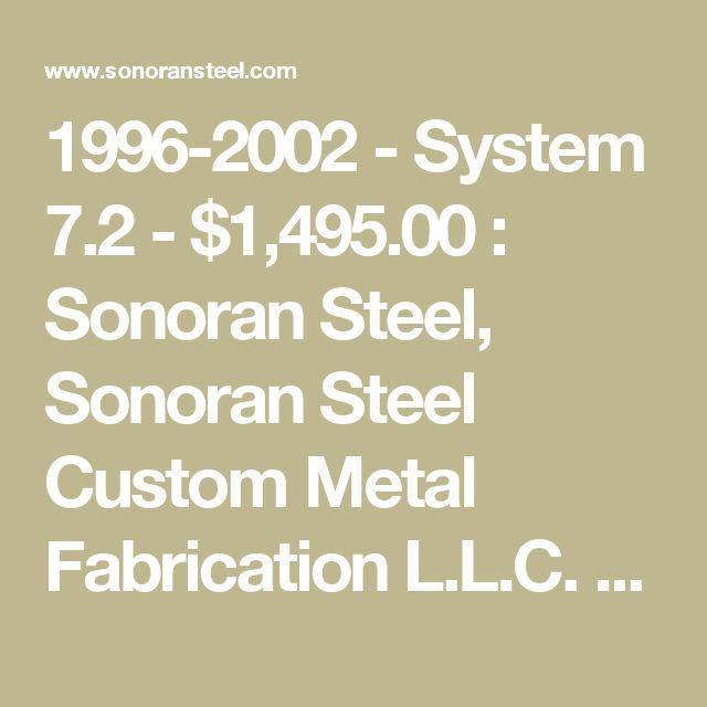 1996-2002 - System 7.2 - $1,495.00 : Sonoran Steel, Sonoran Steel Custom Metal Fabrication L.L.C. Custom Toyota Truck Parts