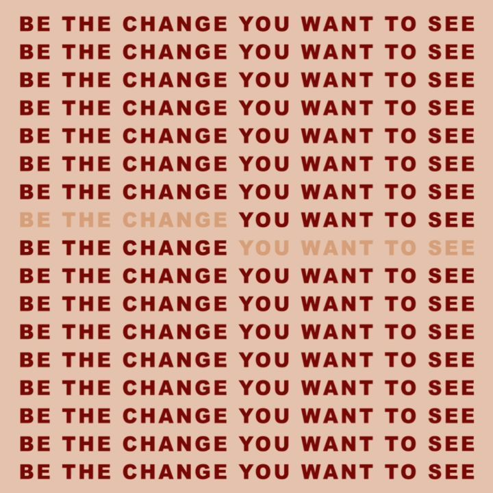 Be the change you want to see. Be disruptive You Changed, Periodic Table, Periodic Table Chart, Periotic Table