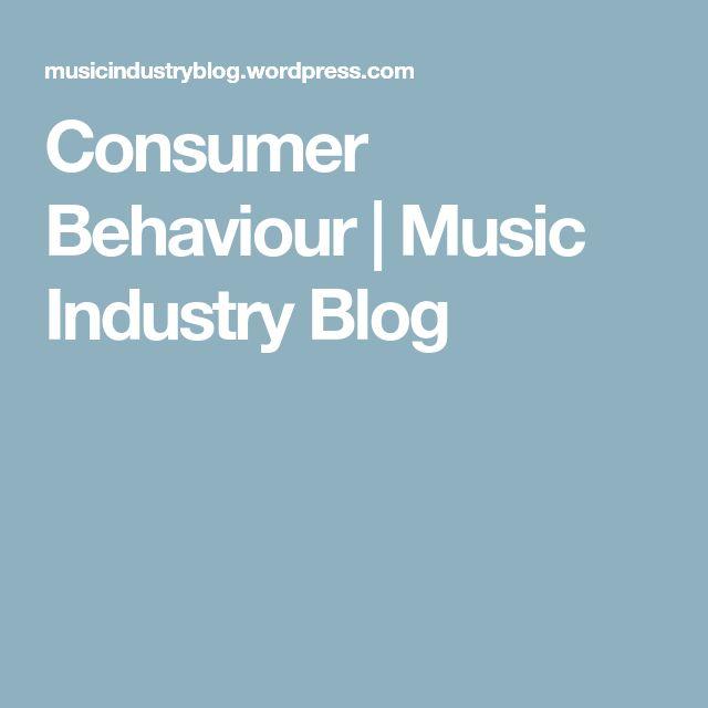 Consumer Behaviour   Music Industry Blog