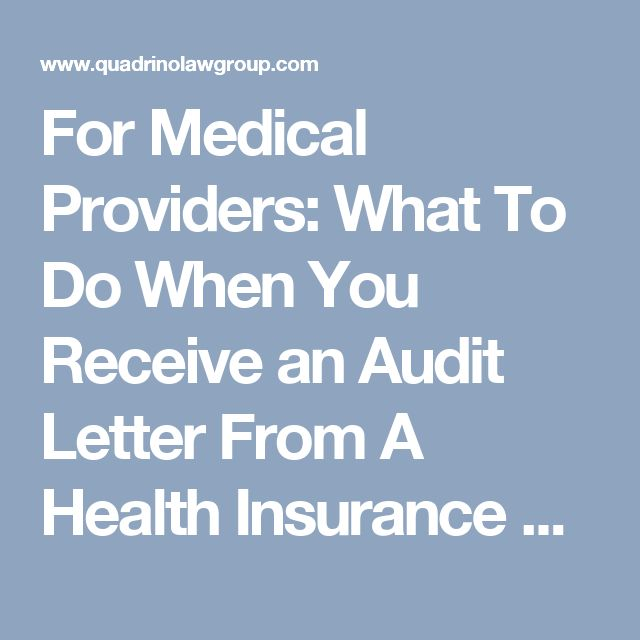 For Medical Providers: What To Do When You Receive an Audit Letter From A Health Insurance Company | Health Insurance Attorney | ERISA | Quadrino Law Group