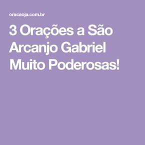 3 Orações a São Arcanjo Gabriel Muito Poderosas!