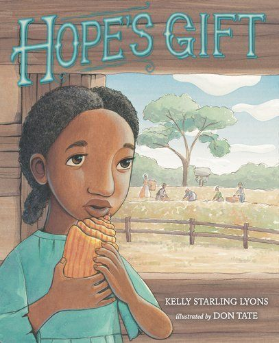 Hope's Gift by Kelly Starling Lyons. Save 25 Off!. $12.74. 32 pages. Publisher: Putnam Juvenile (December 27, 2012). Reading level: Ages 6 and up