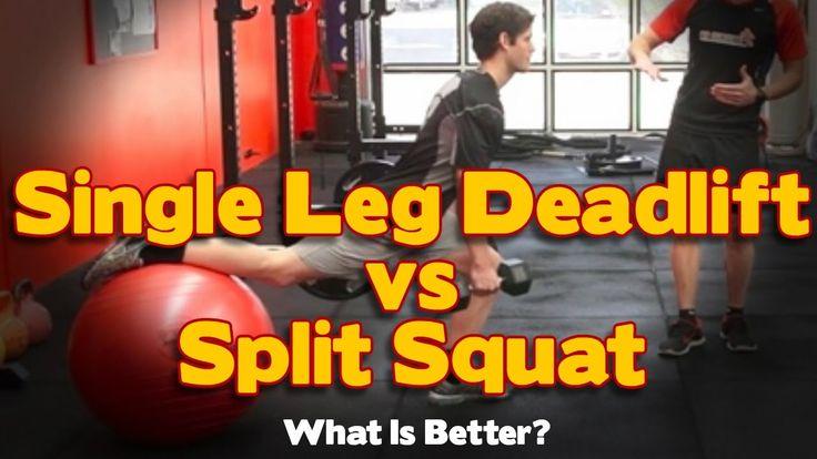 What Is Better Exercise - The Split Squat or Single Leg Deadlift?