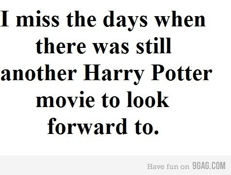 Miss the days. But I looked forward to the books and then the movie!