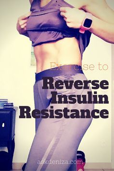 How to reverse Insulin resistance naturally with exercise and nutrition