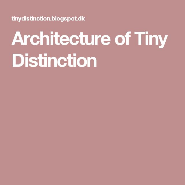 Architecture of Tiny Distinction