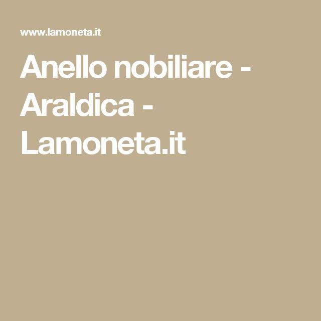 Anello nobiliare - Araldica - Lamoneta.it
