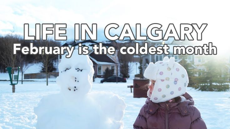 LIFE IN CALGARY: February is the coldest month