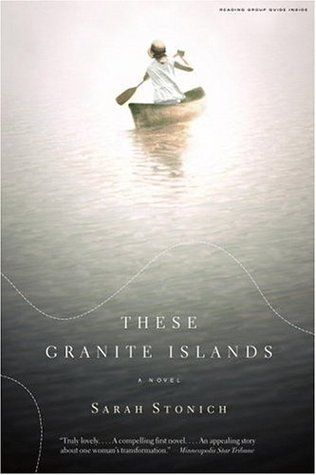 Sarah Stonich's These Granite Islands