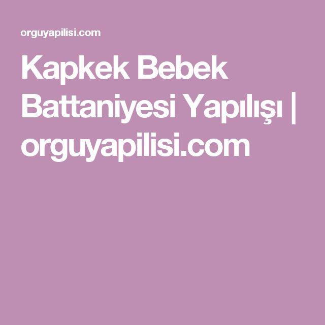 Kapkek Bebek Battaniyesi Yapılışı | orguyapilisi.com