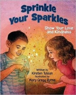 Perfect Picture Book Sprinkle Your Sparkles by Kirsten Tulsian ages 4-9 http://corneroncharacter.blogspot.com/2013/10/ppbf-sprinkle-your-sparkles.html