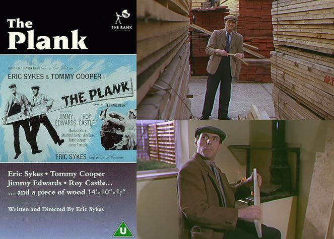 The Plank (1967) Tommy Cooper and Eric Sykes are the two workman delivering plenty of mishap fun as they head out to get the plank they need to finish a building