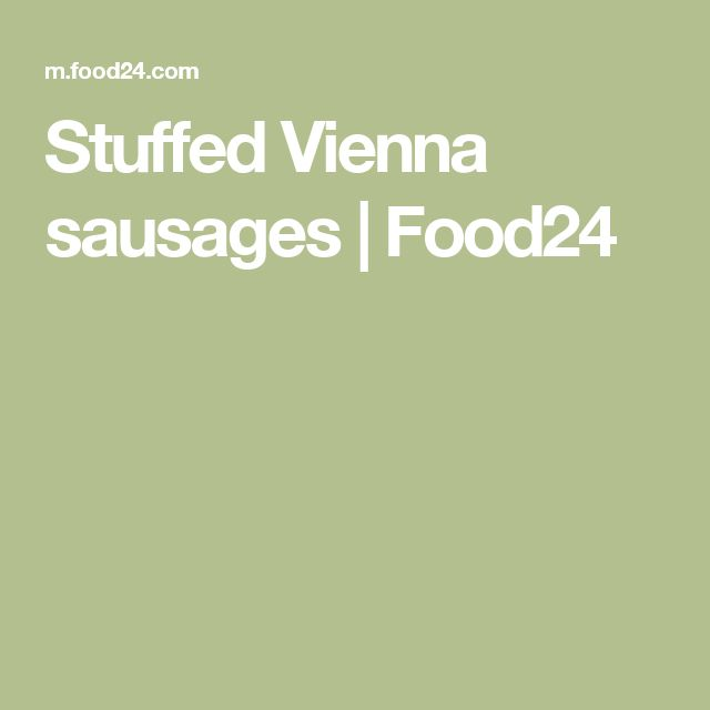 Stuffed Vienna sausages | Food24