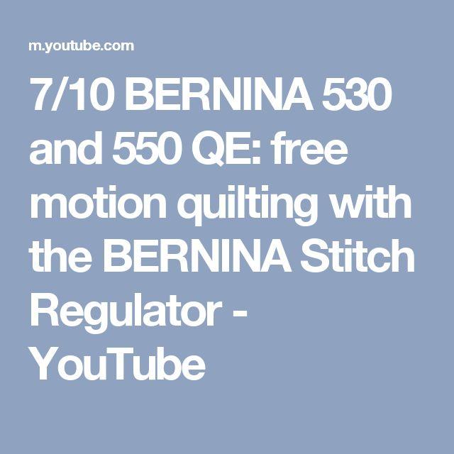 7/10 BERNINA 530 and 550 QE: free motion quilting with the BERNINA Stitch Regulator - YouTube