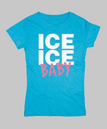 Take a look at this Turquoise 'Ice Ice Baby' Fitted Tee - Girls by KidTeeZ on #zulily today!