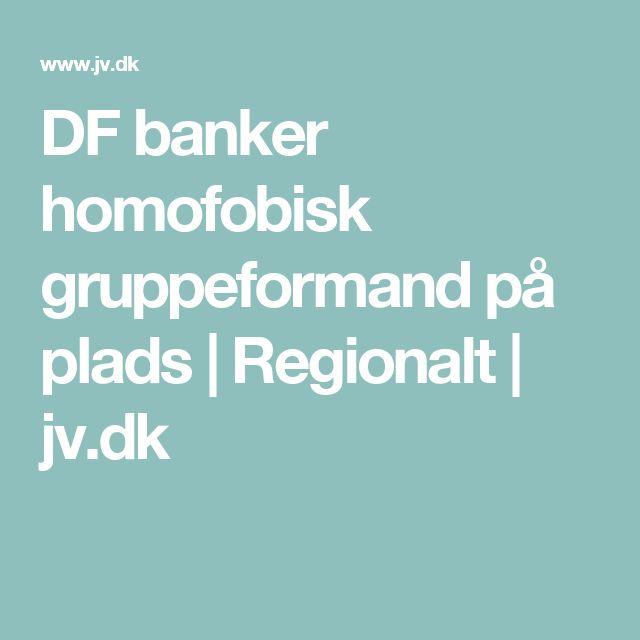 DF banker homofobisk gruppeformand på plads   Regionalt   jv.dk