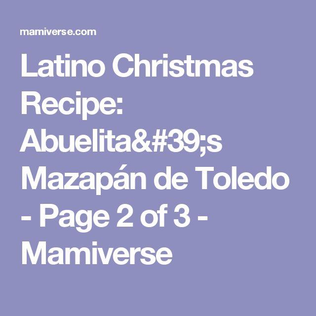 Latino Christmas Recipe: Abuelita's Mazapán de Toledo - Page 2 of 3 - Mamiverse