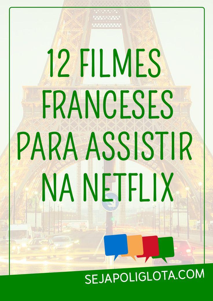 12 filmes franceses para assistir na Netflix!   12 filmes franceses para melhorar as suas habilidades na língua e se divertir aprendendo um dos idiomas mais charmosos do mundo! Prepare a pipoca e boa sessão!   Lista super atualizada: dezembro/2016. ;)