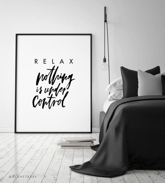 Relax Nothing Under Control Handlettered Typographic Ironic Funny Bedroom Black White Quote