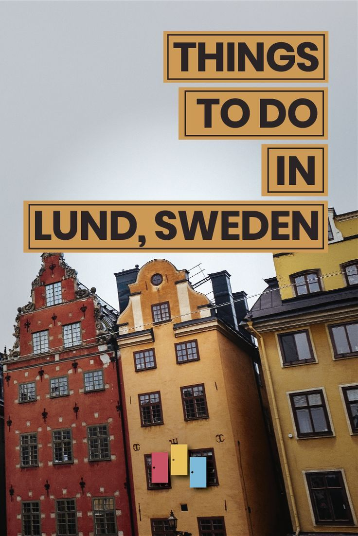 10 Awesome Things To Do In Lund Sweden Alltherooms The Vacation Rental Experts Lund Sweden Things To Do