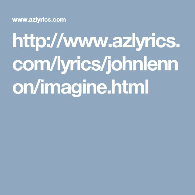 http://www.azlyrics.com/lyrics/johnlennon/imagine.html
