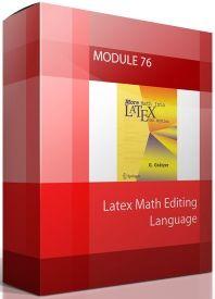 MODULE 76 Latex Math Editing Language starting from $0.00