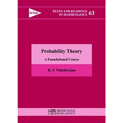 Probability theory : a foundational course / R.P. Pakshirajan