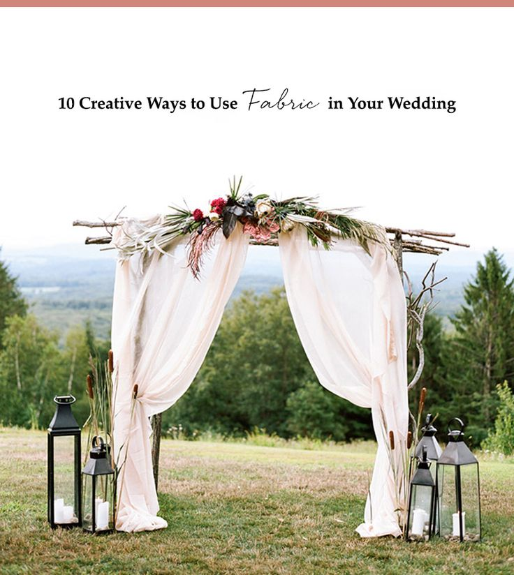 10 Creative Ways To Use Fabric In Your Wedding Arches And