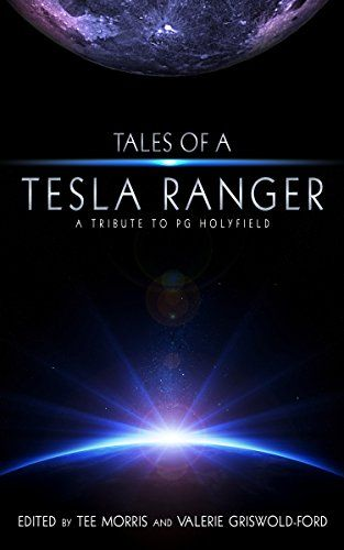 Amazon.com: Tales of a Tesla Ranger: A Tribute to PG Holyfield eBook: P G Holyfield, Patrick McLean, Chris Lester, Jared Axelrod, Jack Mangan, K T Bryski, P C Haring, Philippa Ballantine, Tee Morris, Valerie Griswold-Ford: Kindle Store