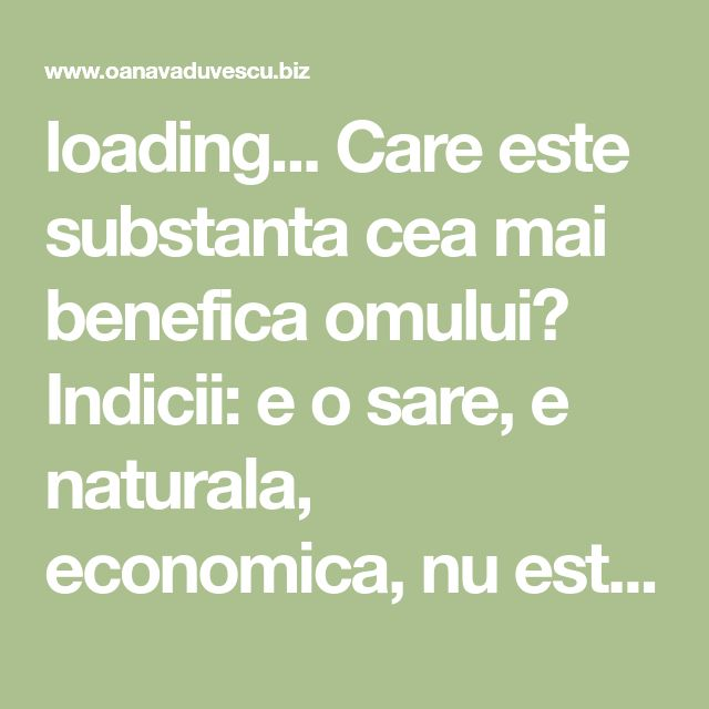 loading... Care este substanta cea mai benefica omului? Indicii: e o sare, e naturala, economica, nu este vanduta in farmacii