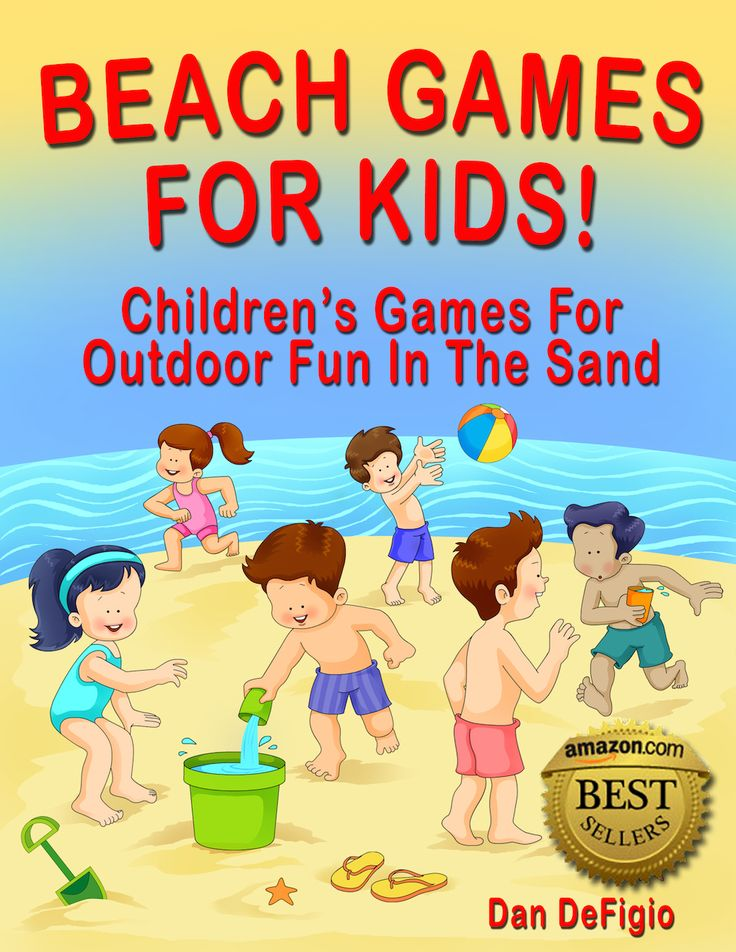 Beach Games For Kids: Children's Games For Family Vacation Fun In The Sand