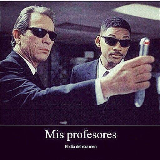 Mis profesores el dia del examen