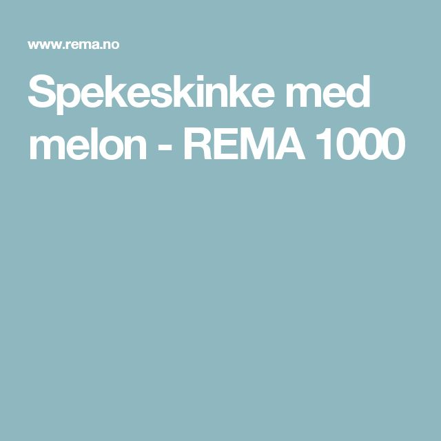 Spekeskinke med melon - REMA 1000