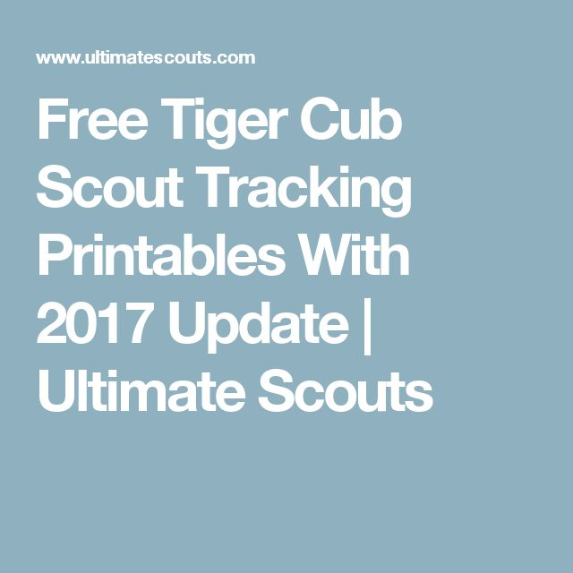 Free Tiger Cub Scout Tracking Printables With 2017 Update | Ultimate Scouts