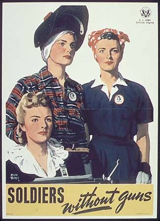 Soldiers Without Guns (WWII Poster)...the women at home worked while the men were away at war