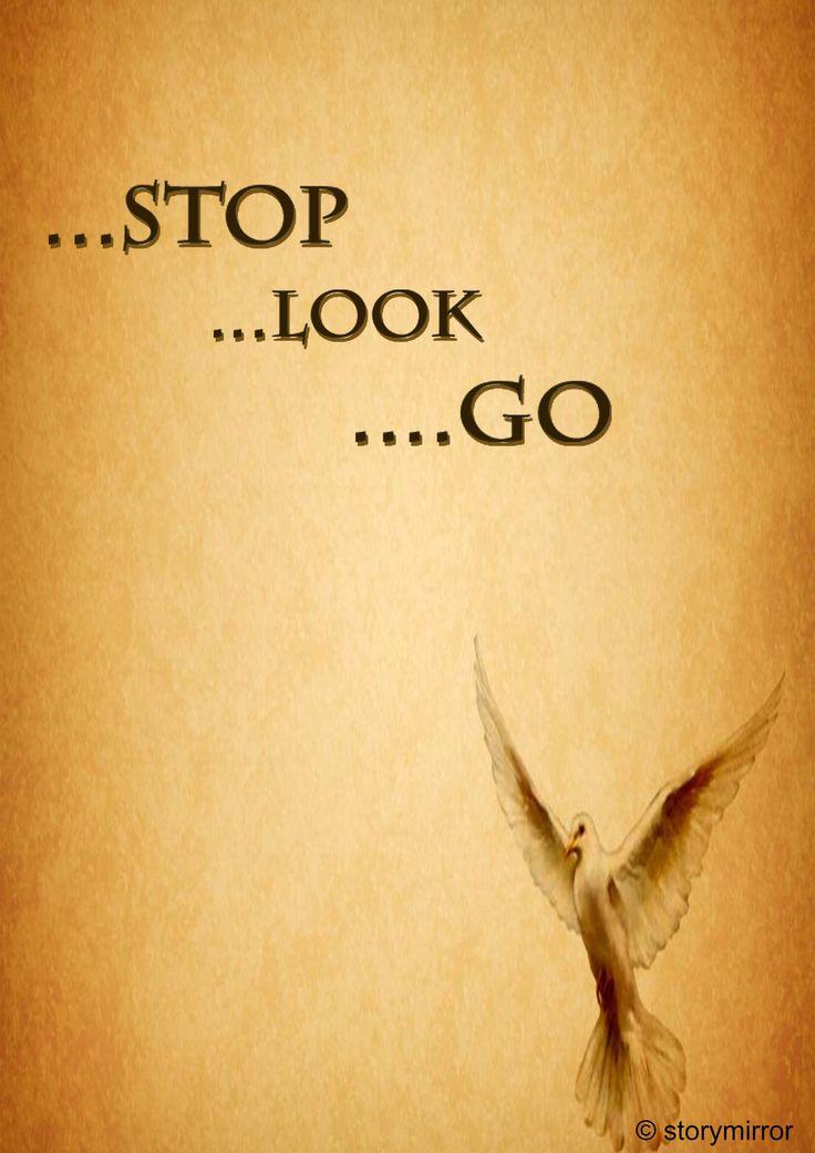 Stop... lOOK... gO....