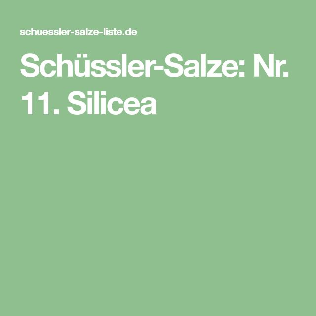 Schüssler-Salze: Nr. 11. Silicea