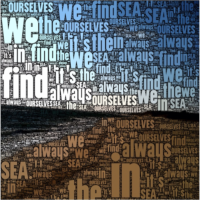 """for whatever we lose (like a you or a me), it's always ourselves we find in the sea.""  -e. e. cummings: Quotes3"