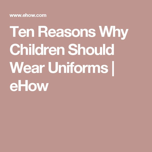 Ten Reasons Why Children Should Wear Uniforms | eHow