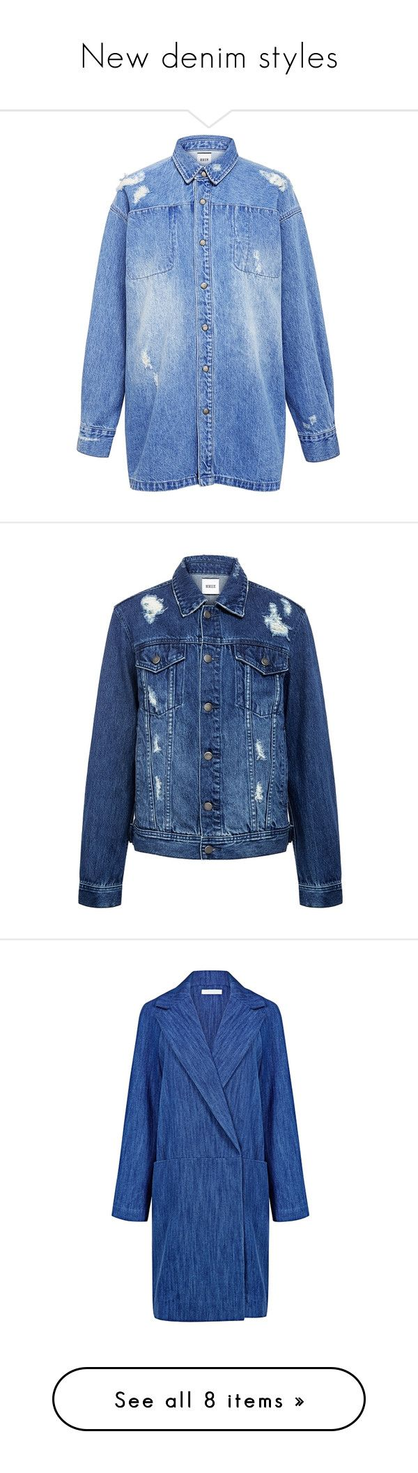 """""""New denim styles"""" by ifchic ❤ liked on Polyvore featuring ifchic, outerwear, jackets, blue denim jacket, workwear jacket, blue jackets, denim jacket, oversized jacket, boyfriend jean jacket and distressed jacket"""