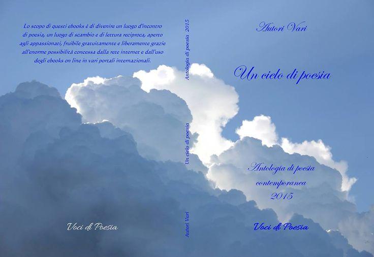 """Nell'antologia Un cielo di Poesia 2015 curata da Matteo Cotugno, è presente il mio componimento poetico """"Cullata"""" che trovate a pagina 73 (79 per chi visualizza) e in lettura gratuita su vari porta..."""